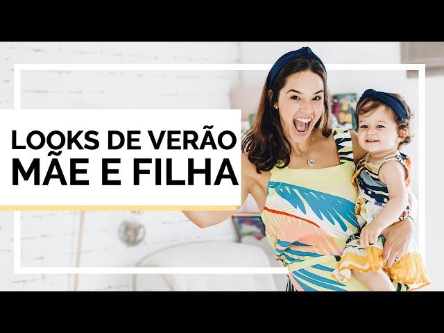 LOOKS DE VERÃO ALEGRES, COLORIDOS, SOFISTICADOS e MÃE E FILHA! - Closet da Mari