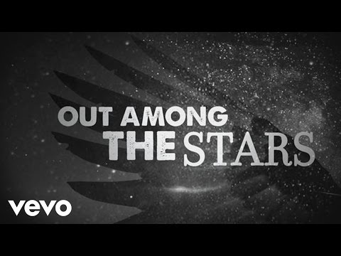 Out Among the Stars Lyric Video