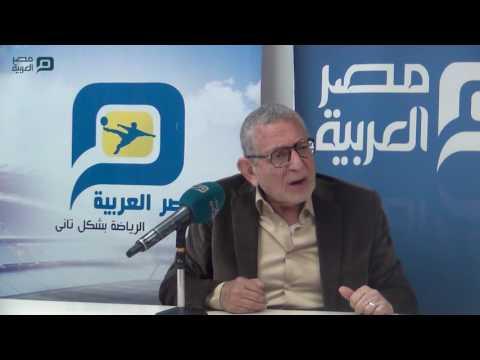 مصر العربية | عدلي القيعي يوجه رسالة إلى جماهير الأهلي