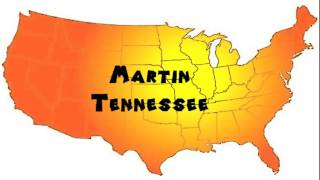 Martin (TN) United States  city images : How to Say or Pronounce USA Cities — Martin, Tennessee