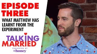 What Matthew learnt from the experiment   Talking Married 2019