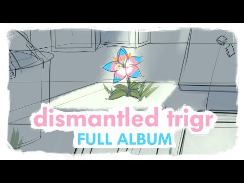 Dismantled Trigr [FULL ALBUM]