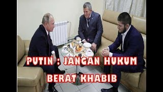 Video PUTIN MINTA AYAH KHABIB TAK HUKUM PUTRANYA MP3, 3GP, MP4, WEBM, AVI, FLV Oktober 2018