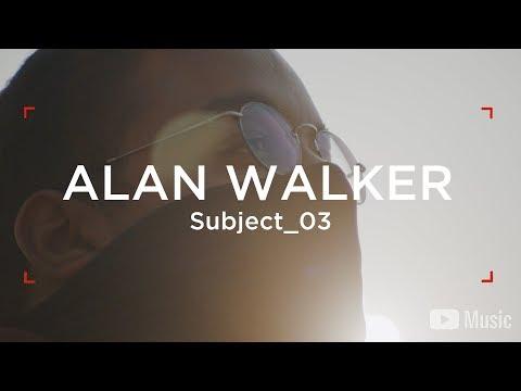 Alan Walker - WAW Subject_03 (Artist Spotlight Stories) - Thời lượng: 5 phút, 8 giây.