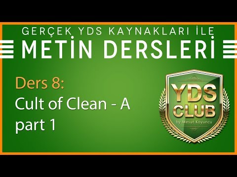 YDS Metin Dersleri 8 - Cult Of Clean A - Part 1