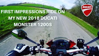 7. 2018 DUCATI MONSTER 1200S, First impressions and thoughts on first rideout