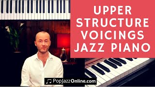 How To Play Jazz Piano - Upper Structure Voicings 🎹😃 (7 Steps to play jazz piano chords)