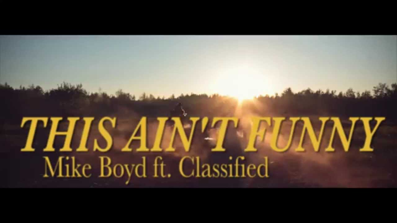 Mike Boyd – This Ain't Funny Ft. Classified