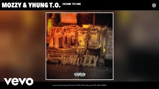 Mozzy, Yhung T.O. - Home to Me (Audio)