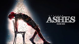 Download Lagu [VIETSUB + ENGLISH] Ashes - Céline Dion (from the Deadpool 2 Motion Picture Soundtrack) 18/05 Mp3