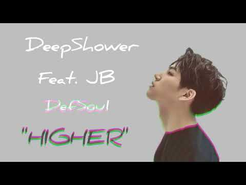DeepShower Ft. Jb (DefSoul) - HIGHER