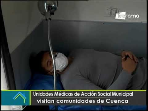 Unidades Médicas de Acción Social Municipal visitan comunidades de Cuenca