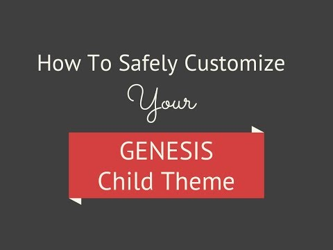 How To Safely Customize Your Genesis Child Theme