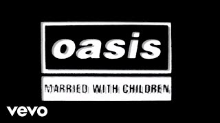 Download Lagu Oasis - Married With Children Mp3