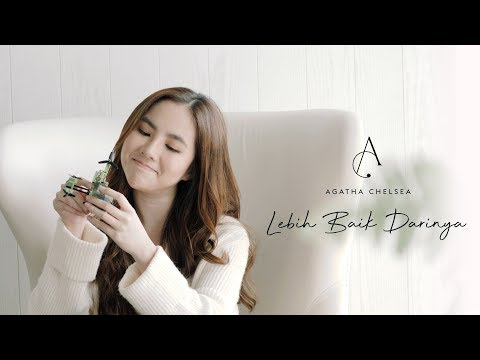 Agatha Chelsea - Lebih Baik Darinya (Official Music Video)