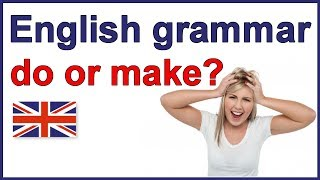 When to use do and make, Free English grammar lessons