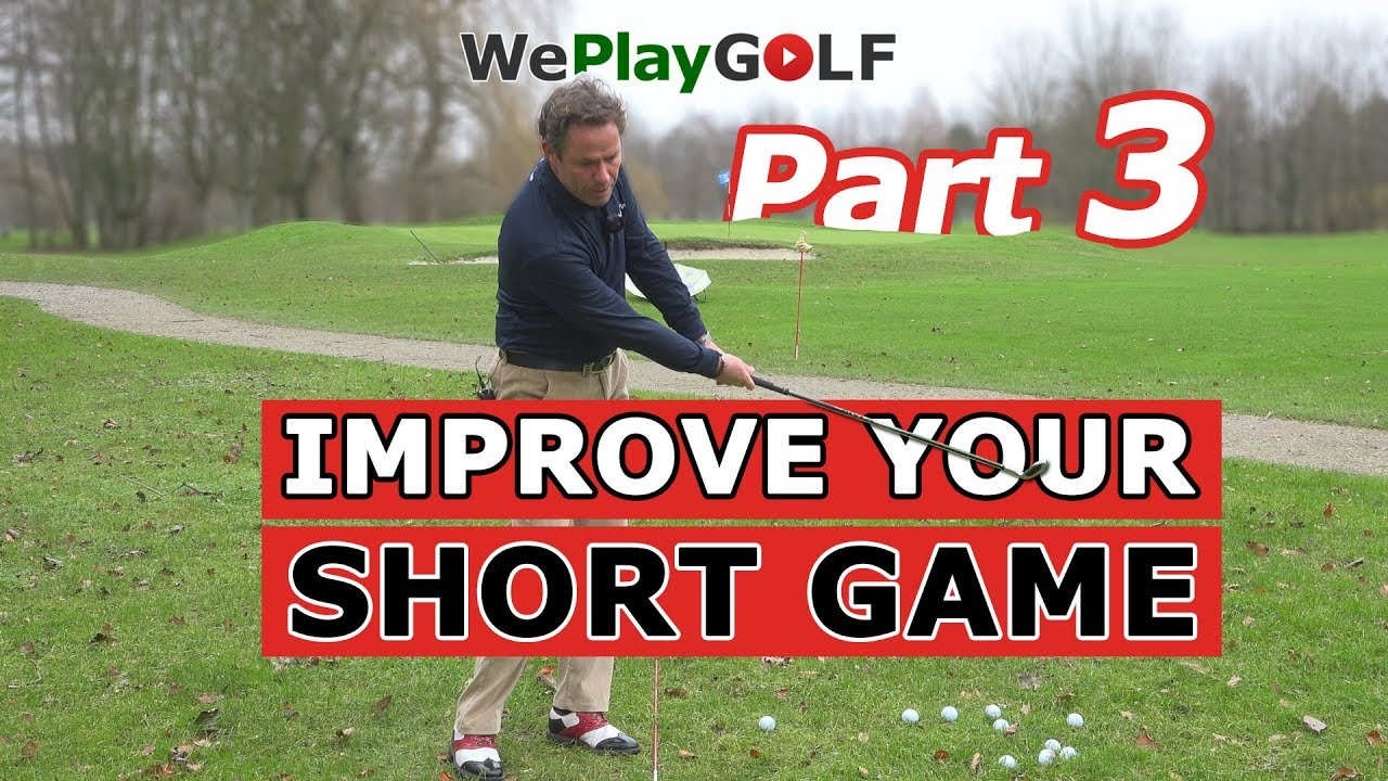 Improve your SHORT GAME - part 3