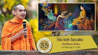 KINH TRUNG BỘ 35: TIỂU KINH SACCAKA - SƯ PHƯỚC TOÀN