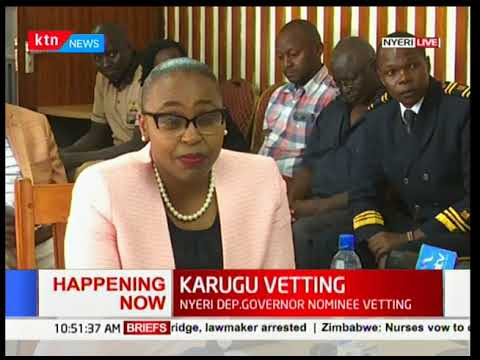 Nyeri deputy Governor nominee Caroline Karugu vetting