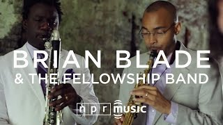 Brian Blade And The Fellowship Band: NPR Music Field Recording