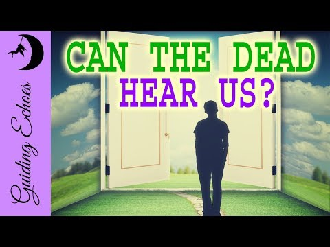 Can Dead People Hear Me?