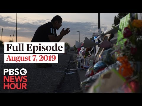 PBS NewsHour full episode August 7, 2019