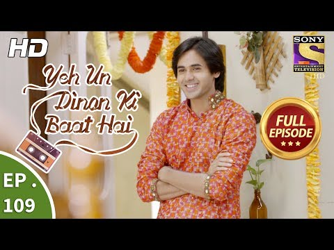 Yeh Un Dinon Ki Baat Hai - Ep 109 - Full Episode - 2nd  February, 2018