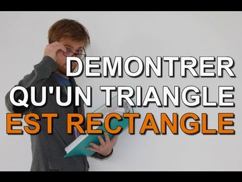 comment démontrer qu'un triangle est rectangle