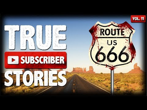 Car Jacking & Route 666 Stories | 10 True Creepy Subscriber Submission Horror Stories (Vol. 11)