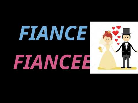 Know about the terms Fiance and Fiancee | Spoken English