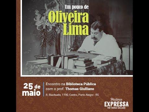 Um pouco de Oliveira Lima – Thomas Giulliano