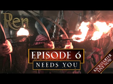 Ren Episode 6 Needs You!