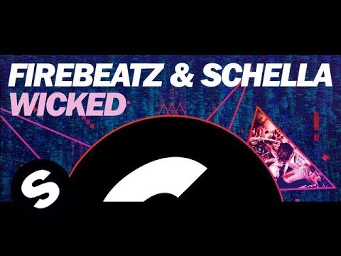 Wicked (Original Mix) - Firebeatz, Schella