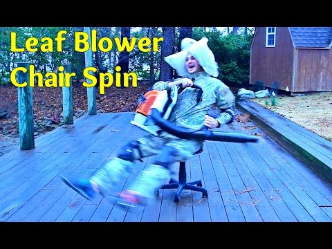 Leaf Blower Chair Spin