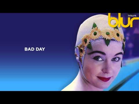 Blur - Bad Day - Leisure