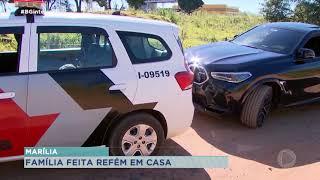 Família é feita refém durante assalto em Marília
