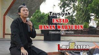 TAUSIYAH USTAD HASAN WAHYUDIN BERSAMA ARTIS PANTURA | L-MUSENTRA INDRAMAYU