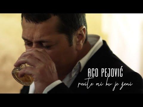 Recite mi ko je ženi - Aco Pejović - nova pesma, tekst pesme i tv spot