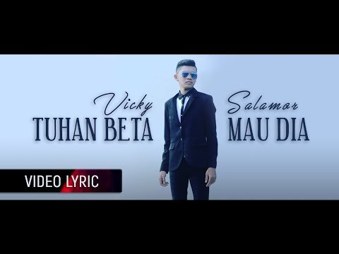 Vicky Salamor - Tuhan Beta Mau Dia (Official Video Lyric)