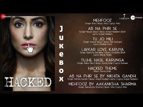 Video Hacked - Full Audio Jukebox   Hina Khan   Vikram Bhatt  Jeet,Arko,Chirantan,InderSunny,AmjadNadeem download in MP3, 3GP, MP4, WEBM, AVI, FLV January 2017