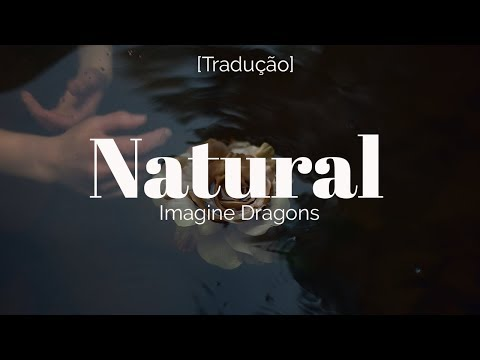 Video Imagine Dragons - Natural [Legendado/Tradução] download in MP3, 3GP, MP4, WEBM, AVI, FLV January 2017