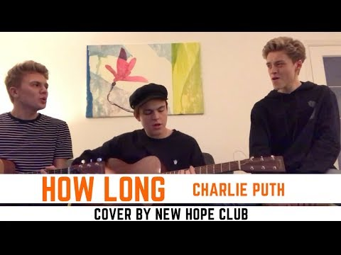 Video Charlie Puth - How Long (Cover by New Hope Club) download in MP3, 3GP, MP4, WEBM, AVI, FLV January 2017