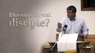 ÊTES-VOUS UN VRAI DISCIPLE ?