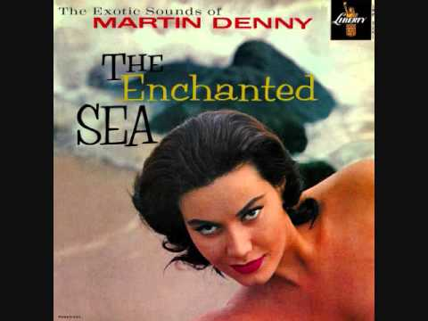 Martin Denny - The enchanted sea (1959)  Full vinyl LP