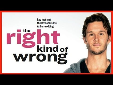 The Right Kind of Wrong | Official Trailer (2014)