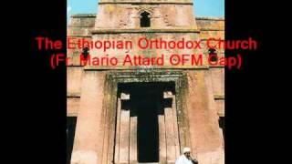 Fr.Mario - The Ethiopian Orthodox Church
