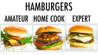 Video 4 Levels of Hamburgers: Amateur to Food Scientist | Epicurious MP3, 3GP, MP4, WEBM, AVI, FLV April 2019