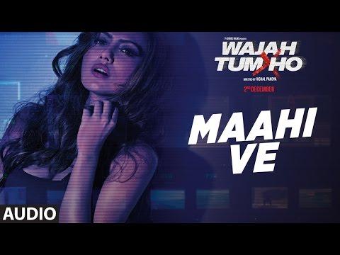 Maahi Ve Audio   Neha Kakkar, Sana Khan, Sharman, Gurmeet   Vishal Pandya
