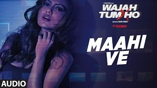 "Presenting full AUDIO song ""Maahi Ve"" from movie Wajah Tum Ho directed by Vishal Pandya and produced by T-Series Films ..."