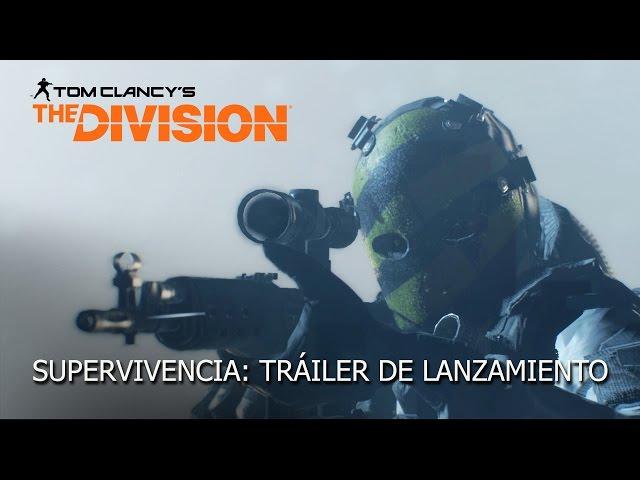 Tom Clancy's The Division – Expansion 2 – Tráiler de Lanzamiento Supervivencia [ES]